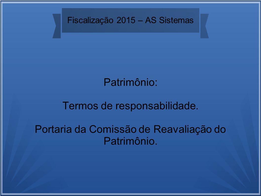 Fiscalização 2015 – AS Sistemas Patrimônio: Termos de responsabilidade.
