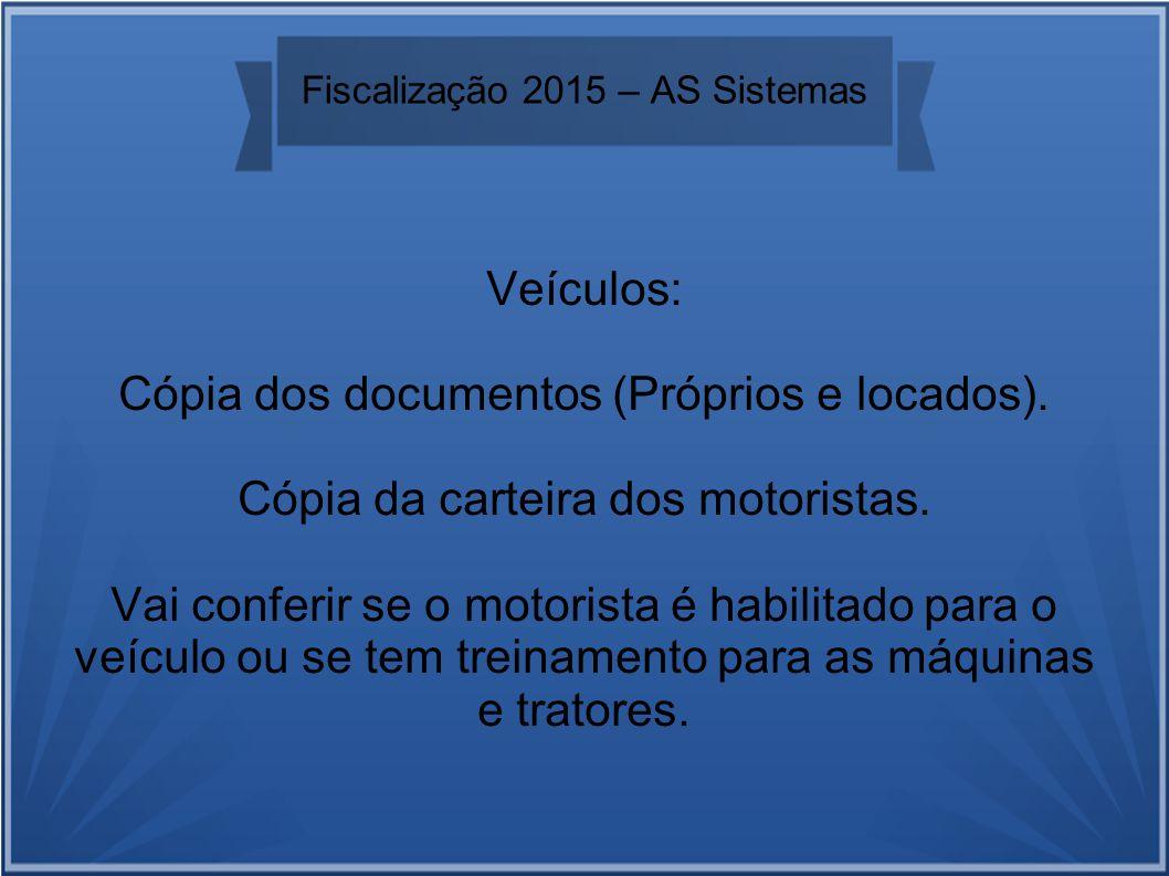 Fiscalização 2015 – AS Sistemas Veículos: Cópia dos documentos (Próprios e locados).