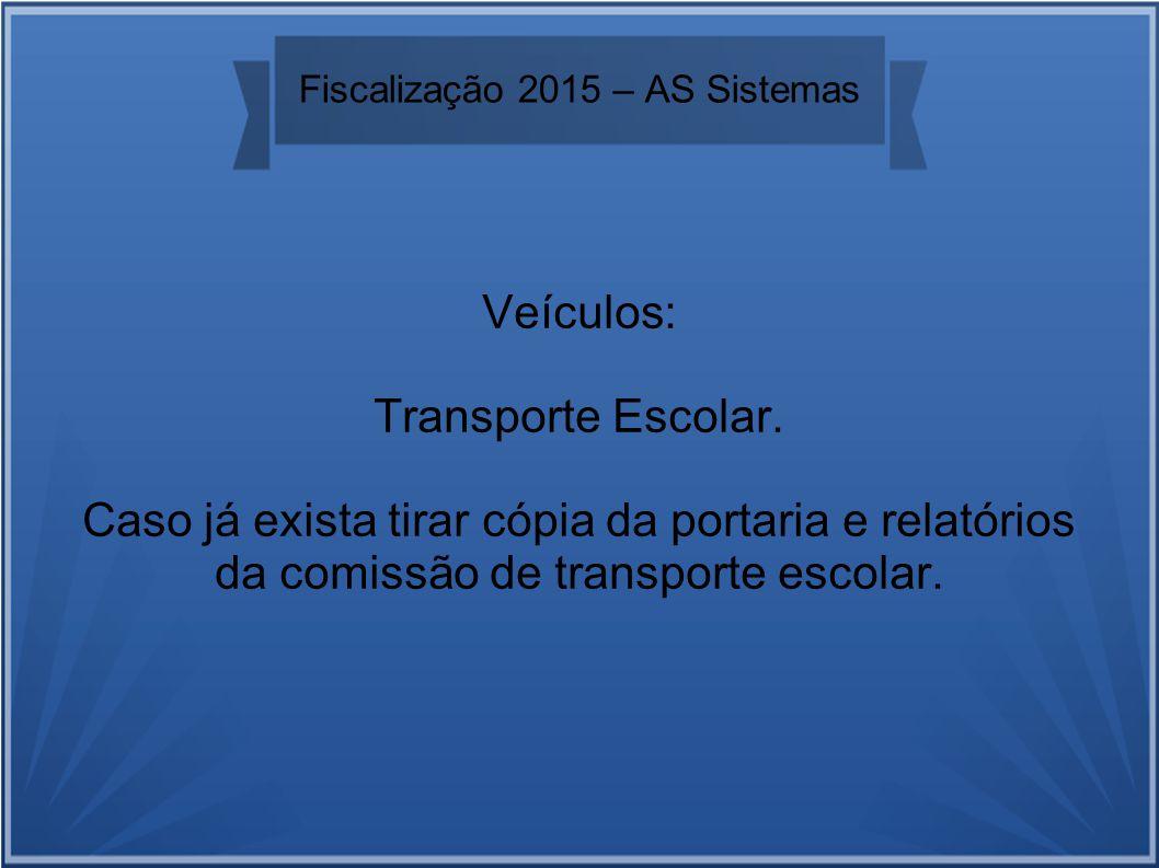 Fiscalização 2015 – AS Sistemas Veículos: Transporte Escolar.