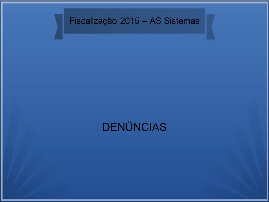Fiscalização 2015 – AS Sistemas DENÜNCIAS
