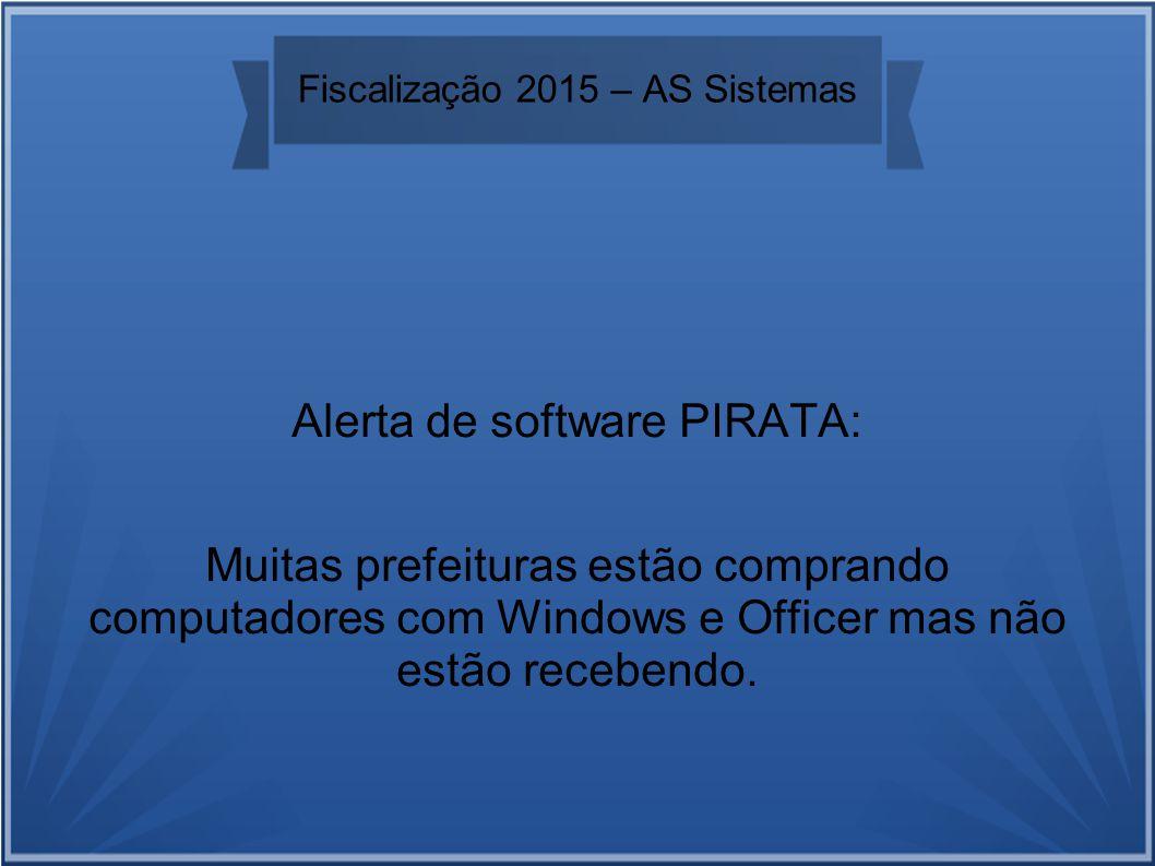 Alerta de software PIRATA: Muitas prefeituras estão comprando computadores com Windows e Officer mas não estão recebendo.