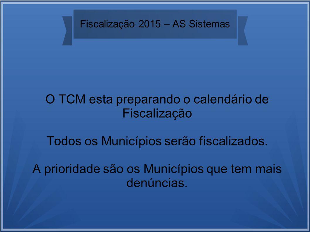 O TCM esta preparando o calendário de Fiscalização Todos os Municípios serão fiscalizados.