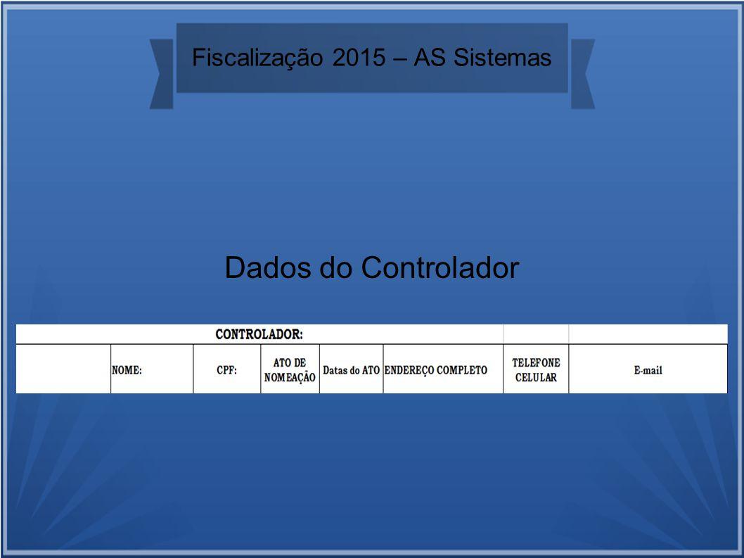 Fiscalização 2015 – AS Sistemas Dados do Controlador