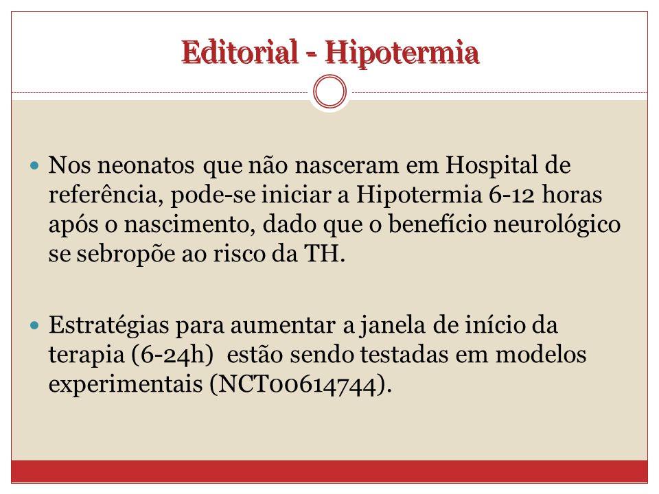 Nos neonatos que não nasceram em Hospital de referência, pode-se iniciar a Hipotermia 6-12 horas após o nascimento, dado que o benefício neurológico se sebropõe ao risco da TH.