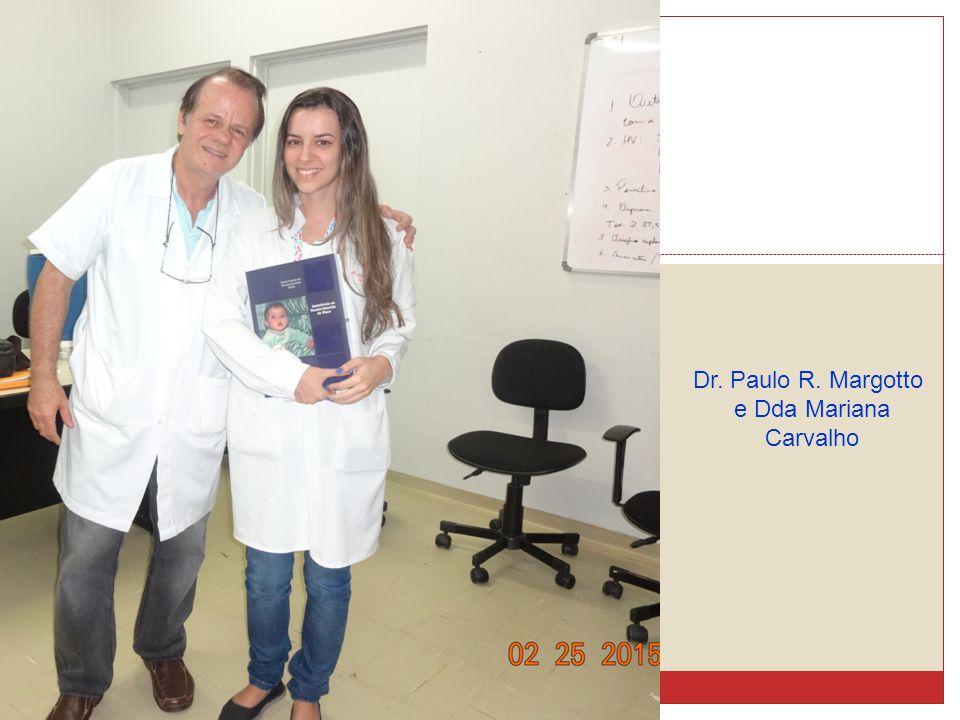 Dr. Paulo R. Margotto e Dda Mariana Carvalho