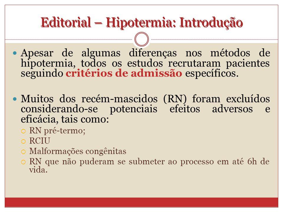 Apesar de algumas diferenças nos métodos de hipotermia, todos os estudos recrutaram pacientes seguindo critérios de admissão específicos.