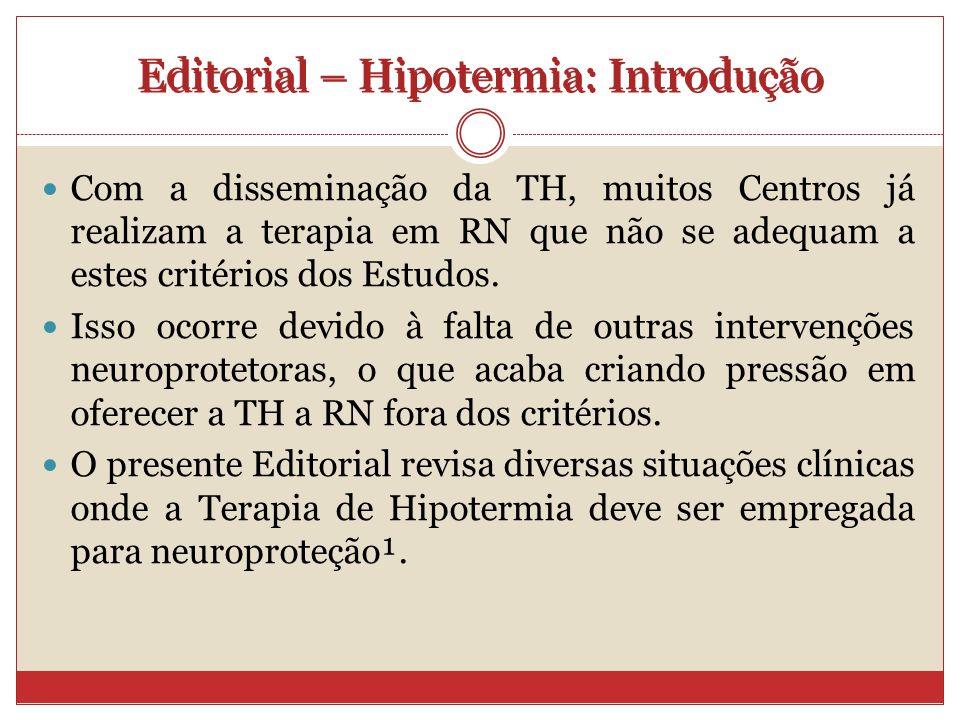 Com a disseminação da TH, muitos Centros já realizam a terapia em RN que não se adequam a estes critérios dos Estudos.