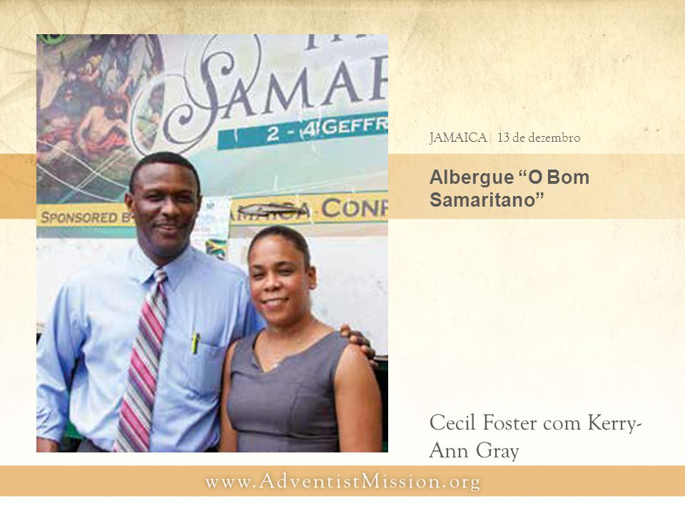 Albergue O Bom Samaritano JAMAICA| 13 de dezembro Cecil Foster com Kerry- Ann Gray