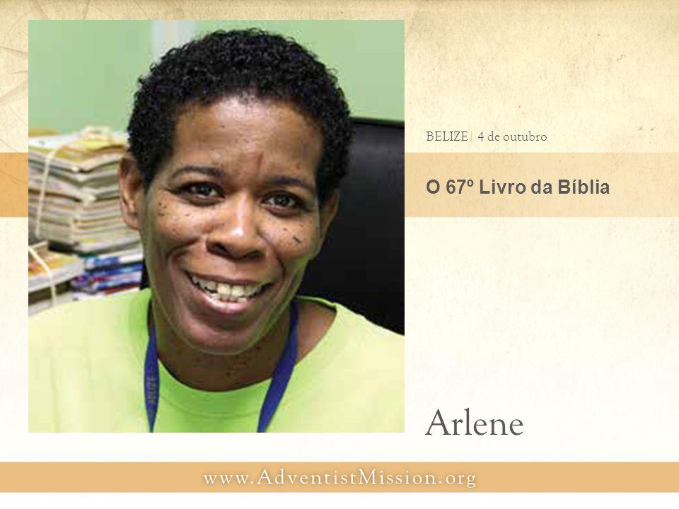 O 67º Livro da Bíblia January 7 BELIZE| 4 de outubro Arlene