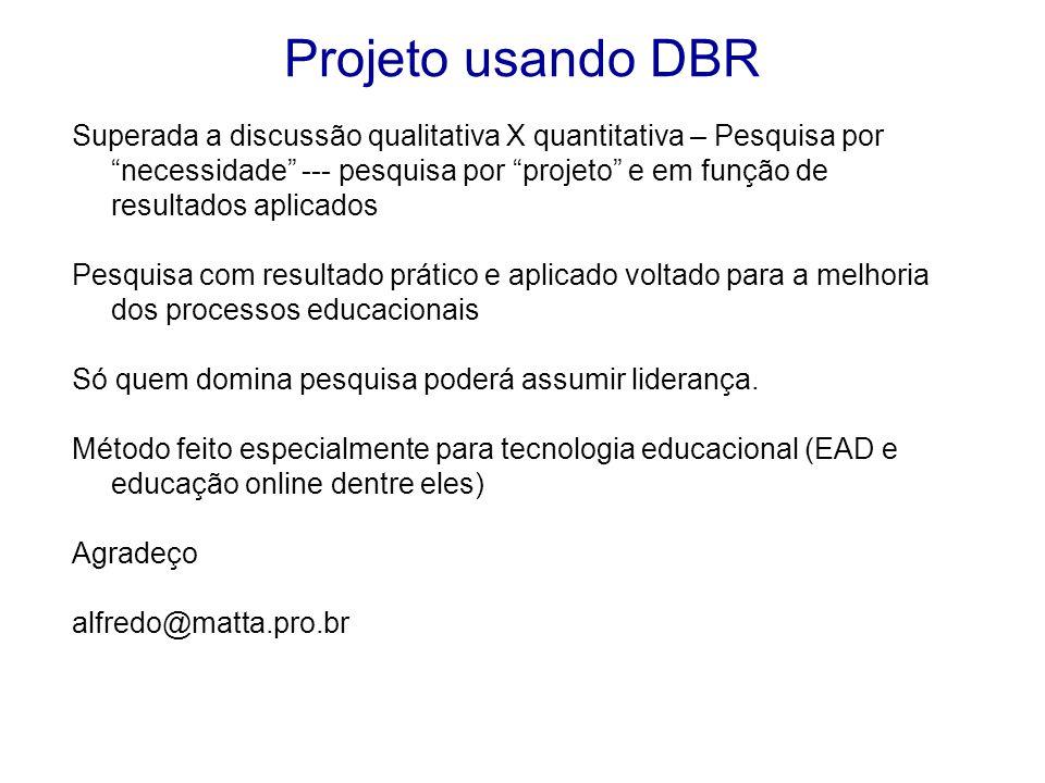 """Superada a discussão qualitativa X quantitativa – Pesquisa por """"necessidade"""" --- pesquisa por """"projeto"""" e em função de resultados aplicados Pesquisa c"""