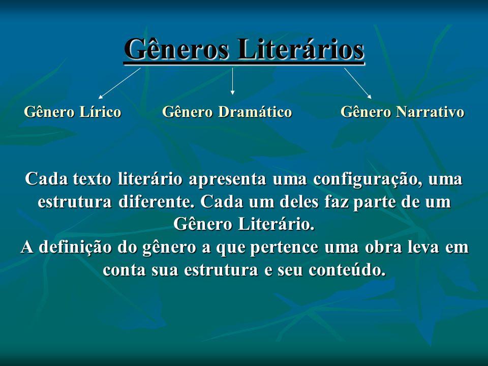 Gênero Lírico:  Mundo subjetivo, predominantemente.