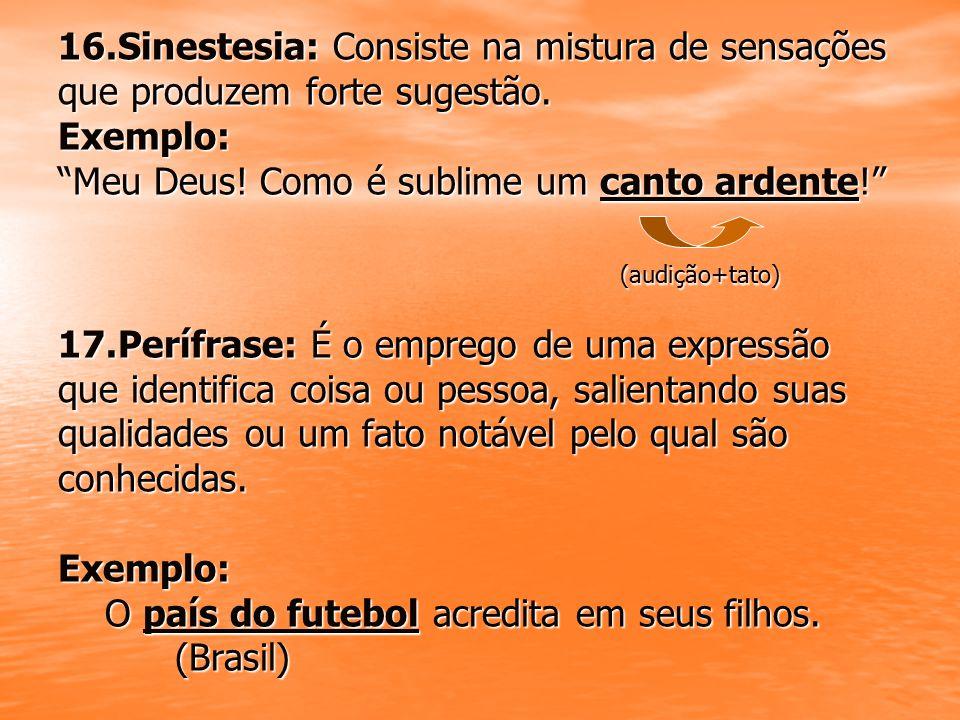 18.Aliteração: Reiteração de fonemas consonantais.
