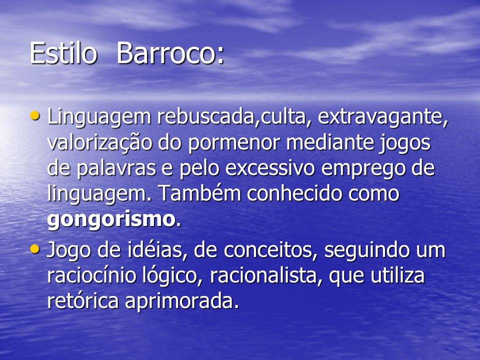 Principais autores: Gregório de Matos (1636-1696): Nascido na Bahia, filho de família abastada, formou-se em Direito.