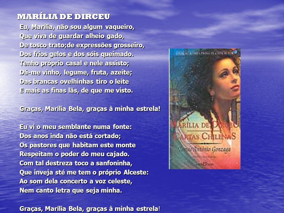 Suas Obras: Suas Obras: Marília de Dirceu (poesia lírico-amorosa): Longo poema de amor, dividido em pequenas unidades chamadas Liras.