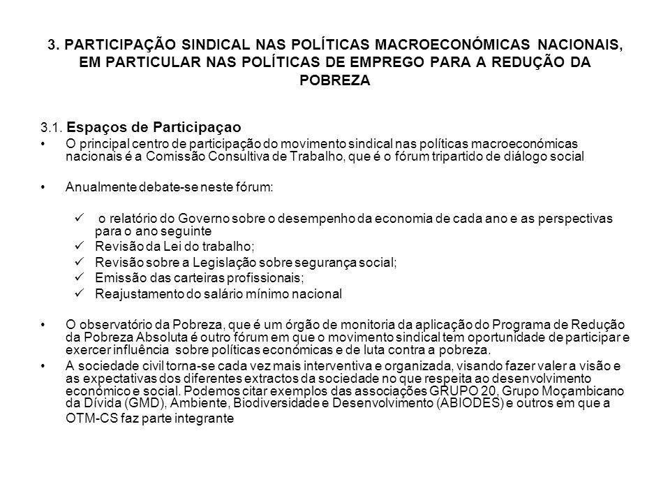 3. PARTICIPAÇÃO SINDICAL NAS POLÍTICAS MACROECONÓMICAS NACIONAIS, EM PARTICULAR NAS POLÍTICAS DE EMPREGO PARA A REDUÇÃO DA POBREZA 3.1. Espaços de Par
