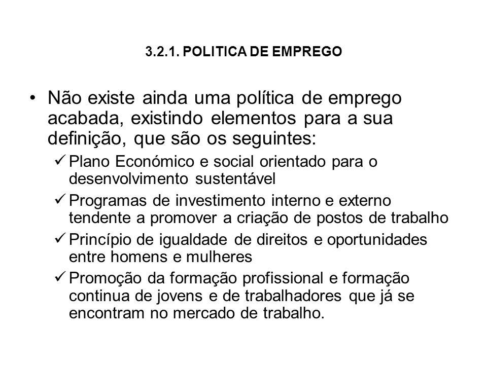 3.2.1. POLITICA DE EMPREGO Não existe ainda uma política de emprego acabada, existindo elementos para a sua definição, que são os seguintes: Plano Eco