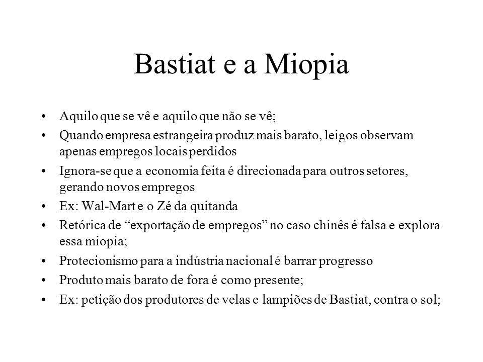 Bastiat e a Miopia Aquilo que se vê e aquilo que não se vê; Quando empresa estrangeira produz mais barato, leigos observam apenas empregos locais perd