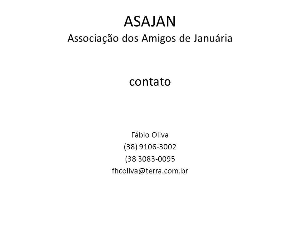 ASAJAN Associação dos Amigos de Januária contato Fábio Oliva (38) 9106-3002 (38 3083-0095 fhcoliva@terra.com.br