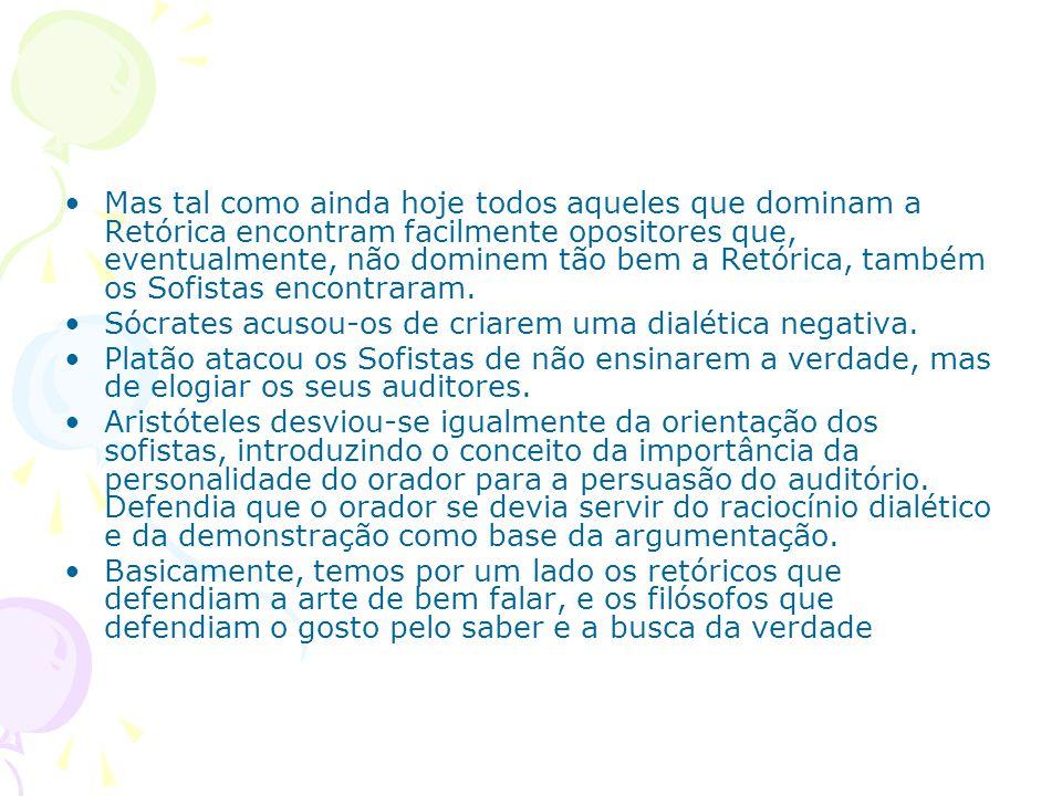 Continuando a história Em Portugal, na Idade Média, a retórica passou a fazer parte da Gramática.