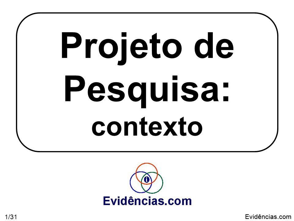 Evidências.com 1/31 Projeto de Pesquisa: contexto