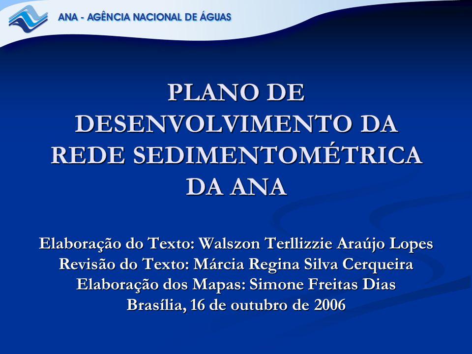 2 INTRODUÇÃO Neste documento apresenta-se a relação das estações sedimentométricas sob responsabilidade da Agência Nacional de Águas, as quais serão operadas no ano de 2007.