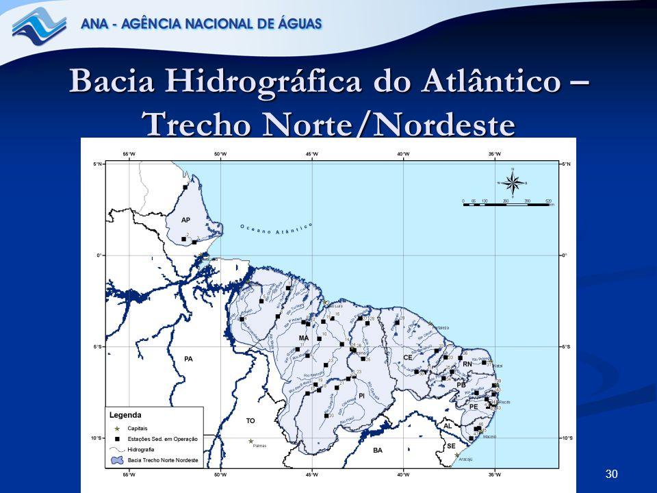 30 Bacia Hidrográfica do Atlântico – Trecho Norte/Nordeste