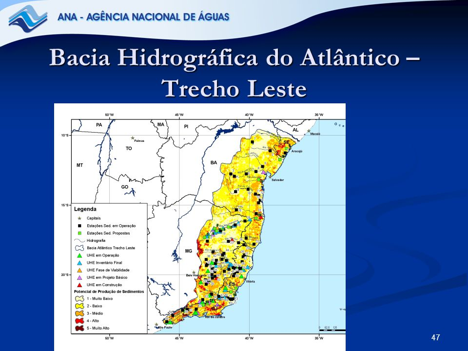 47 Bacia Hidrográfica do Atlântico – Trecho Leste