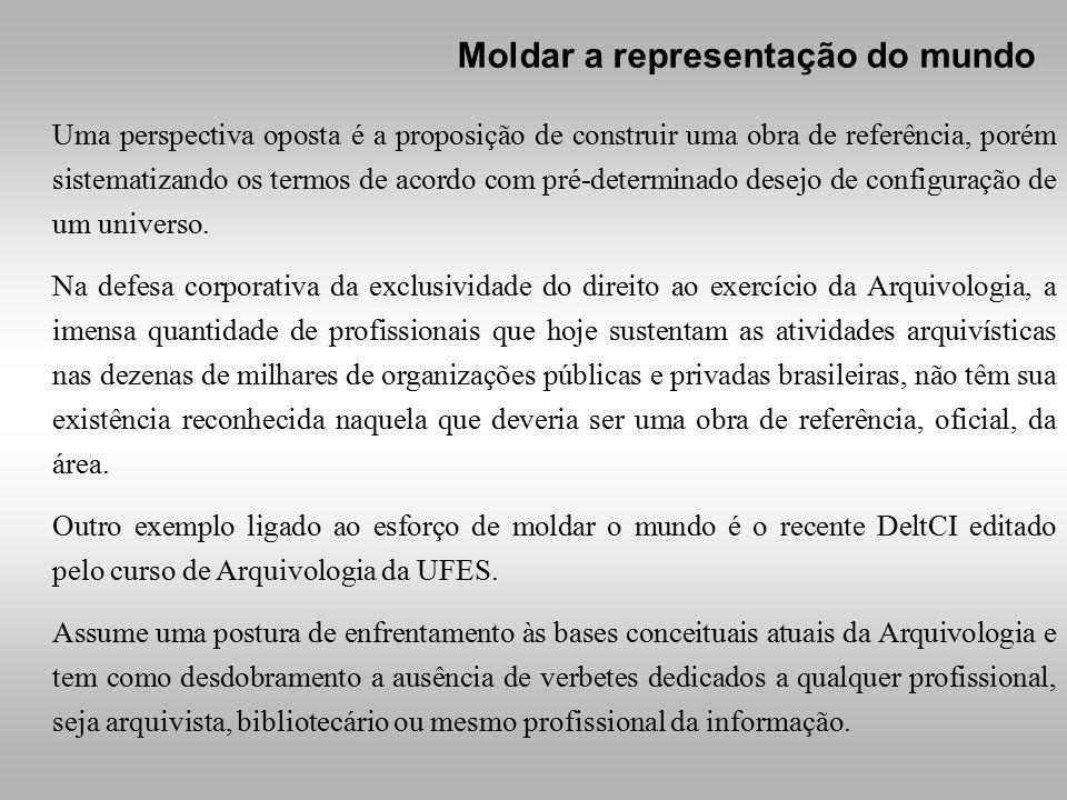 Uma perspectiva oposta é a proposição de construir uma obra de referência, porém sistematizando os termos de acordo com pré-determinado desejo de configuração de um universo.