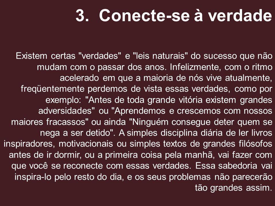 3. Conecte-se à verdade Existem certas