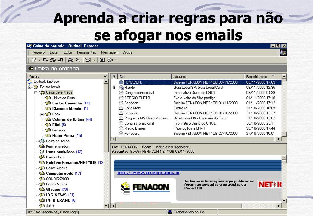 A Tecnologia da Informação na Prática do CotidianoNivaldo Cleto Aprenda a criar regras para não se afogar nos emails