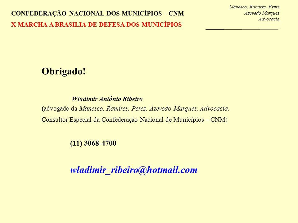 Manesco, Ramires, Perez Azevedo Marques Advocacia CONFEDERAÇÃO NACIONAL DOS MUNICÍPIOS - CNM X MARCHA A BRASILIA DE DEFESA DOS MUNICÍPIOS Obrigado.