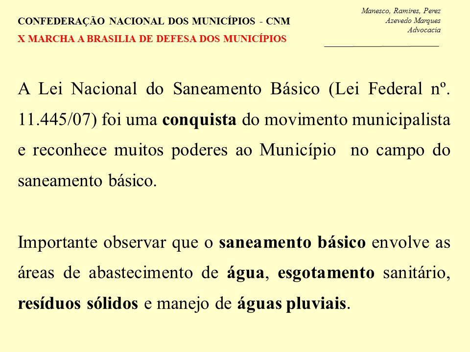Manesco, Ramires, Perez Azevedo Marques Advocacia CONFEDERAÇÃO NACIONAL DOS MUNICÍPIOS - CNM X MARCHA A BRASILIA DE DEFESA DOS MUNICÍPIOS A Lei Nacional do Saneamento Básico (Lei Federal nº.