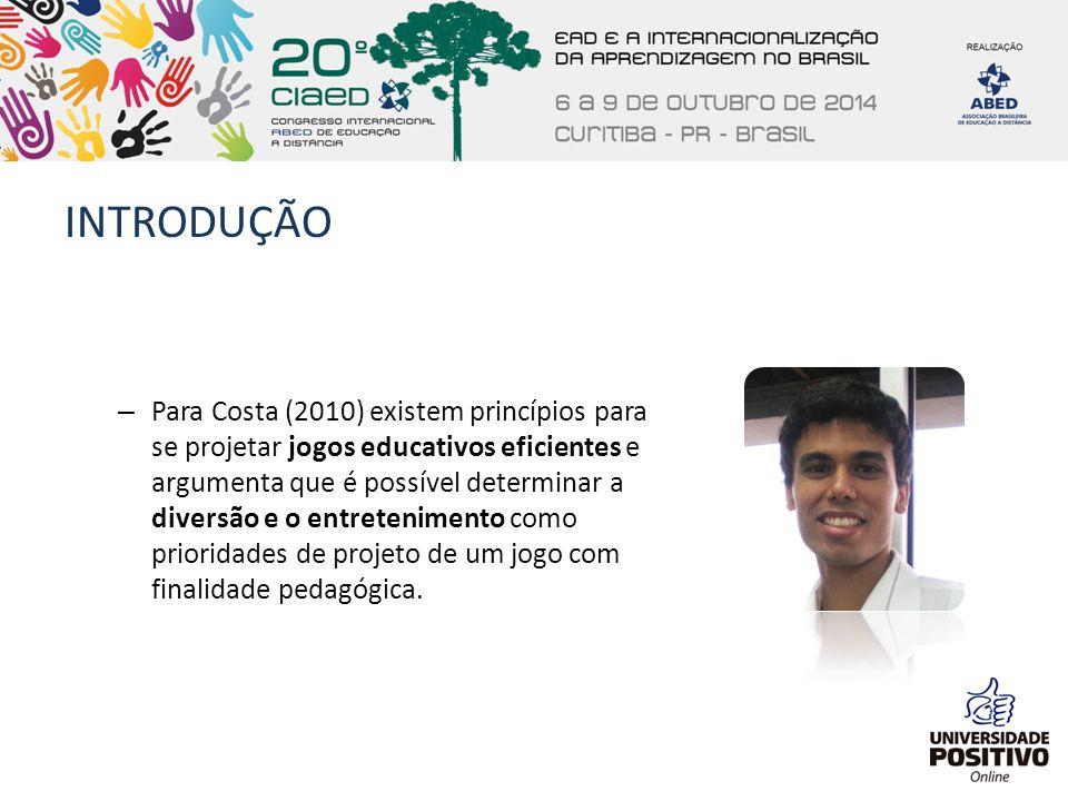 INTRODUÇÃO – Para Costa (2010) existem princípios para se projetar jogos educativos eficientes e argumenta que é possível determinar a diversão e o en