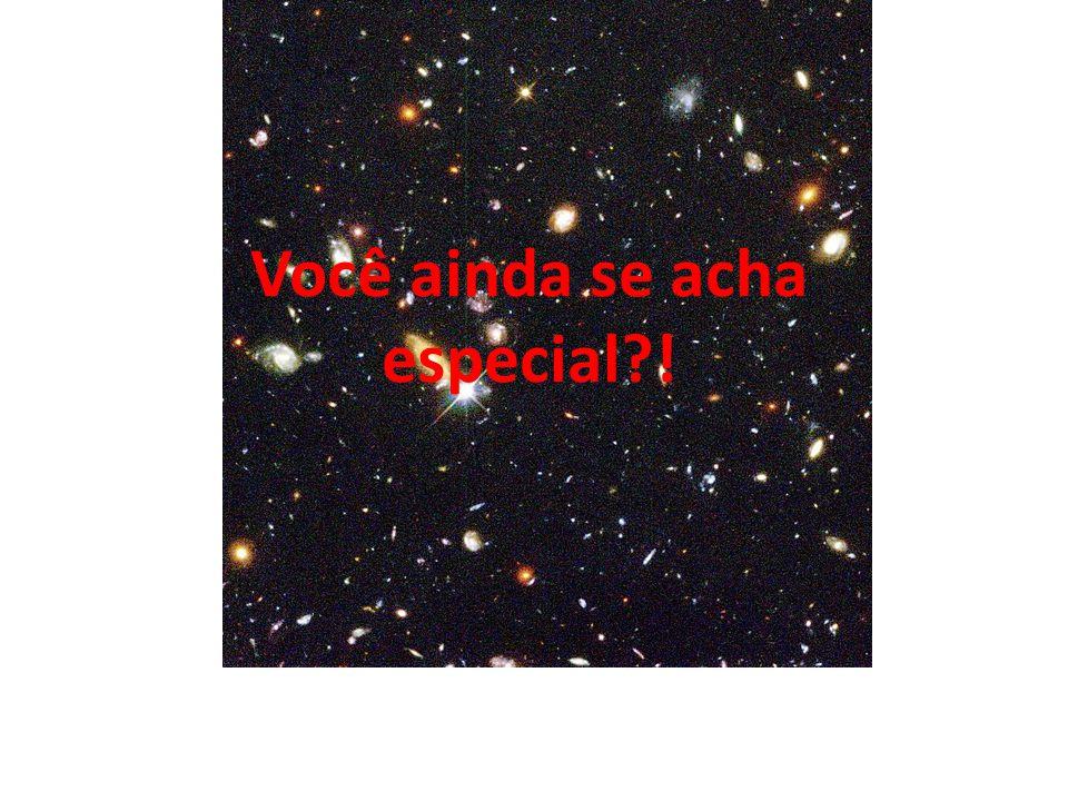 Hubble Deep Field: tamanho angular equivalente a de uma bola de ténis vista a uma distância de 100 metros. Você ainda se acha especial?!