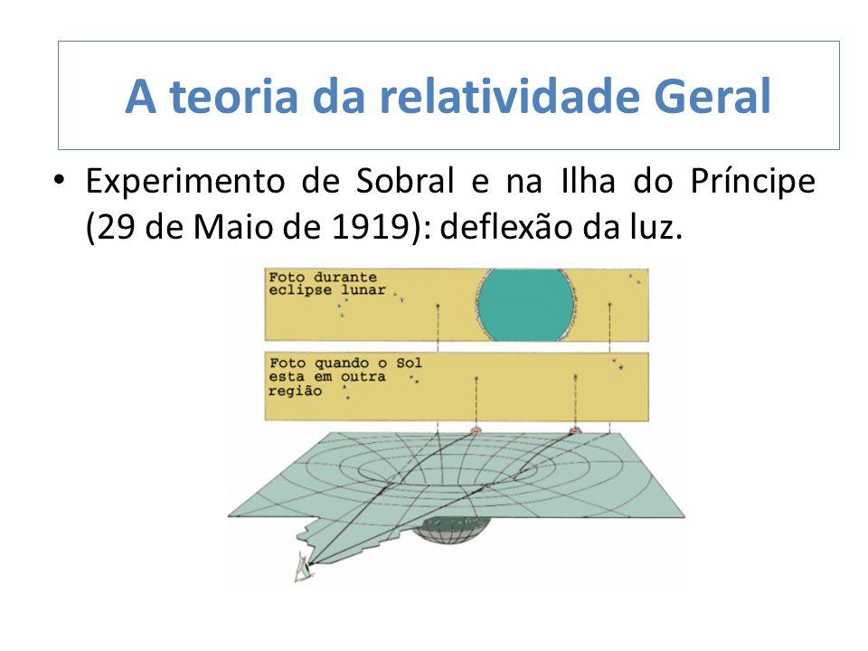 Experimento de Sobral e na Ilha do Príncipe (29 de Maio de 1919): deflexão da luz. A teoria da relatividade Geral