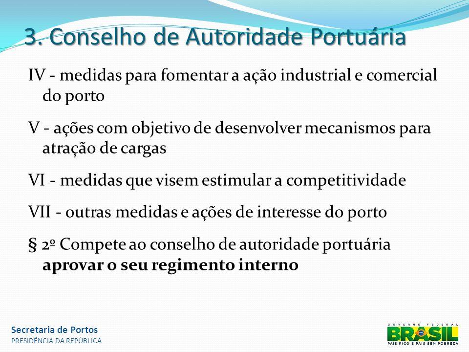 3. Conselho de Autoridade Portuária IV - medidas para fomentar a ação industrial e comercial do porto V - ações com objetivo de desenvolver mecanismos