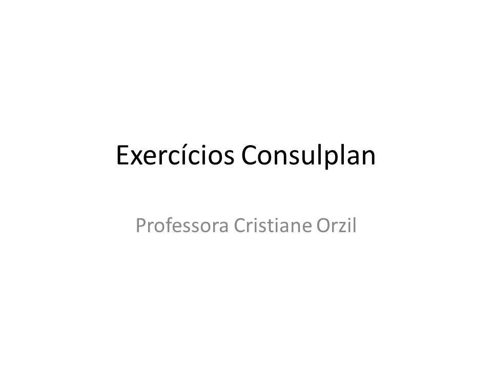 Exercícios Consulplan Professora Cristiane Orzil
