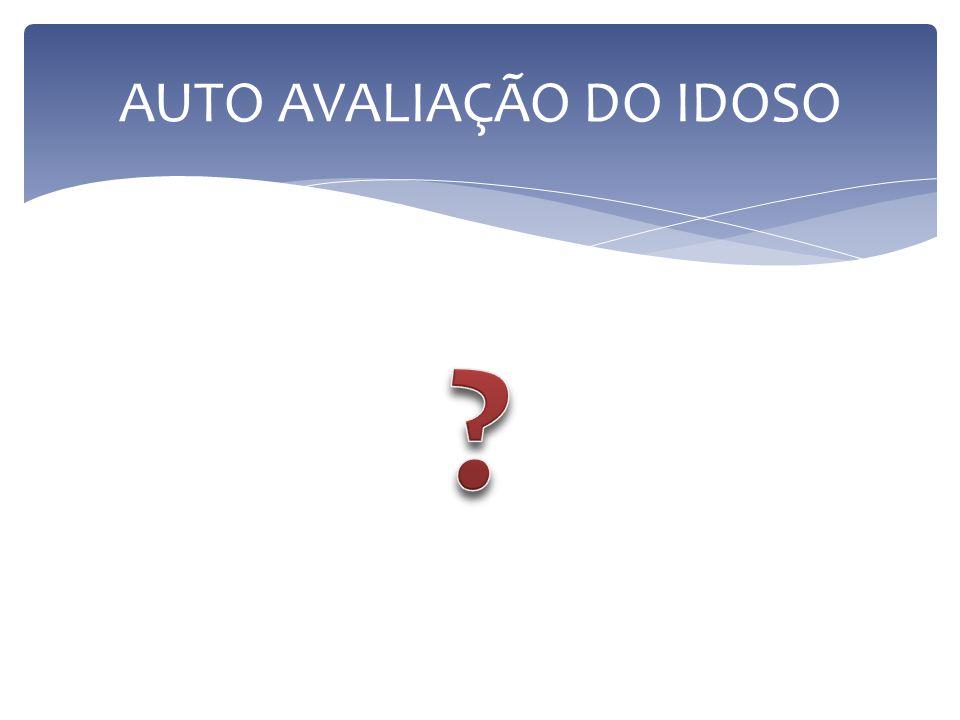 AUTO AVALIAÇÃO DO IDOSO