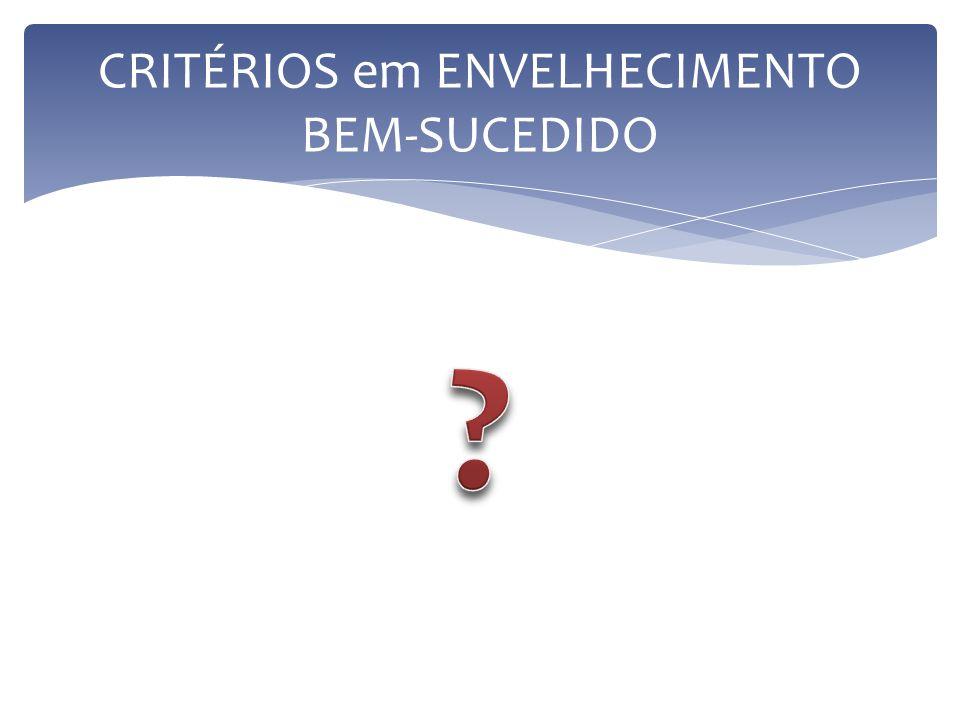 CRITÉRIOS em ENVELHECIMENTO BEM-SUCEDIDO