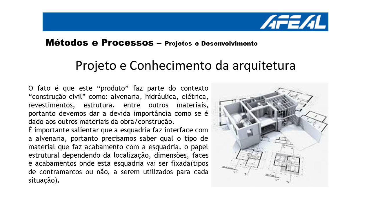 """Projeto e Conhecimento da arquitetura O fato é que este """"produto"""" faz parte do contexto """"construção civil"""" como: alvenaria, hidráulica, elétrica, reve"""
