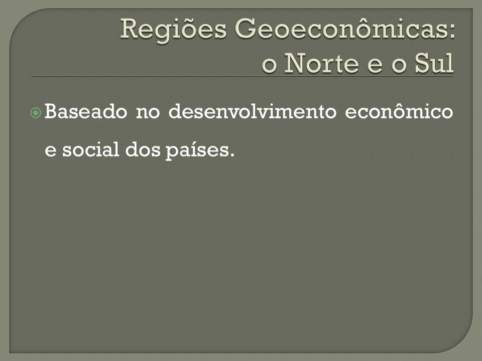 Baseado no desenvolvimento econômico e social dos países.