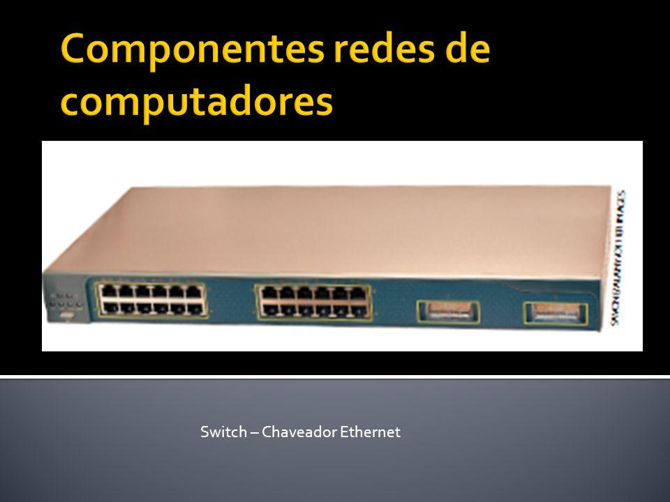 Um switch, que em português significa interruptor, é um equipamento usado para interligar cabos vindos de várias estações.