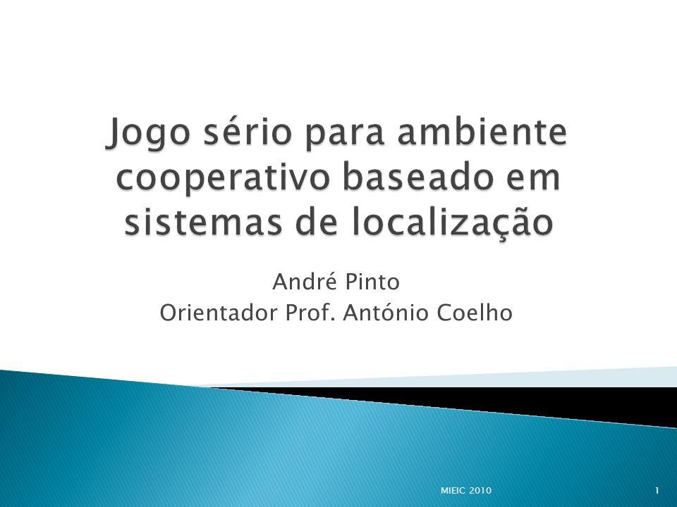 André Pinto Orientador Prof. António Coelho MIEIC 20101
