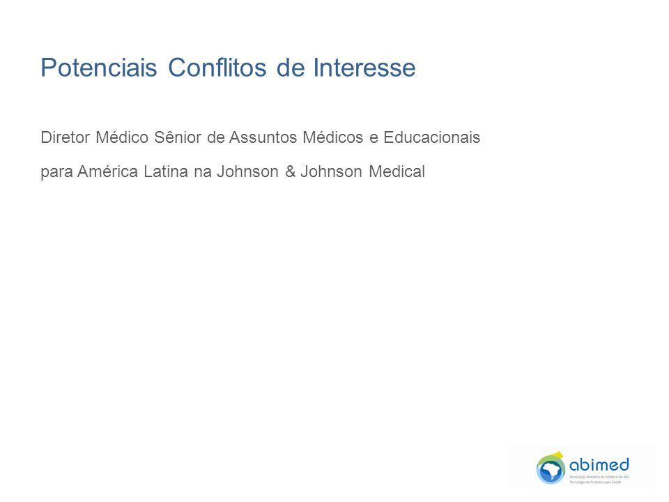 Potenciais Conflitos de Interesse Diretor Médico Sênior de Assuntos Médicos e Educacionais para América Latina na Johnson & Johnson Medical