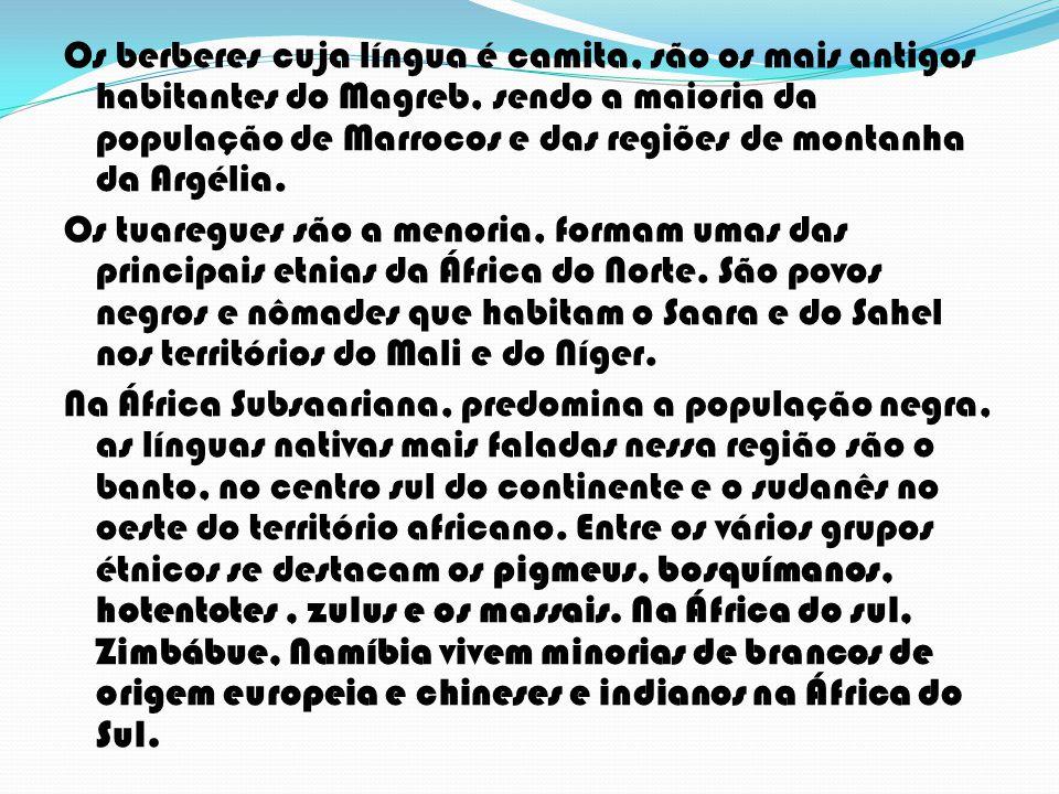 Os berberes cuja língua é camita, são os mais antigos habitantes do Magreb, sendo a maioria da população de Marrocos e das regiões de montanha da Argé