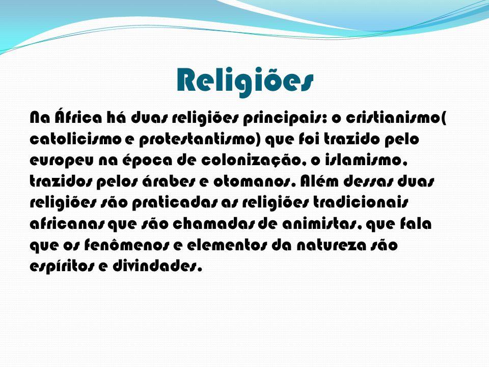 Religiões Na África há duas religiões principais: o cristianismo( catolicismo e protestantismo) que foi trazido pelo europeu na época de colonização,