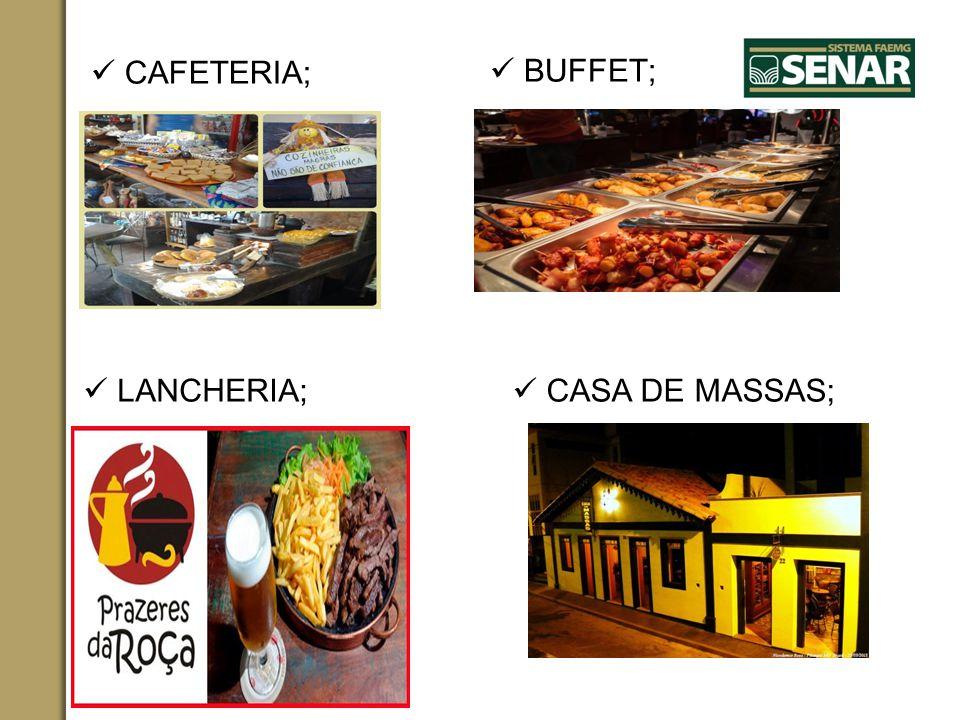 CAFETERIA; BUFFET; LANCHERIA; CASA DE MASSAS;