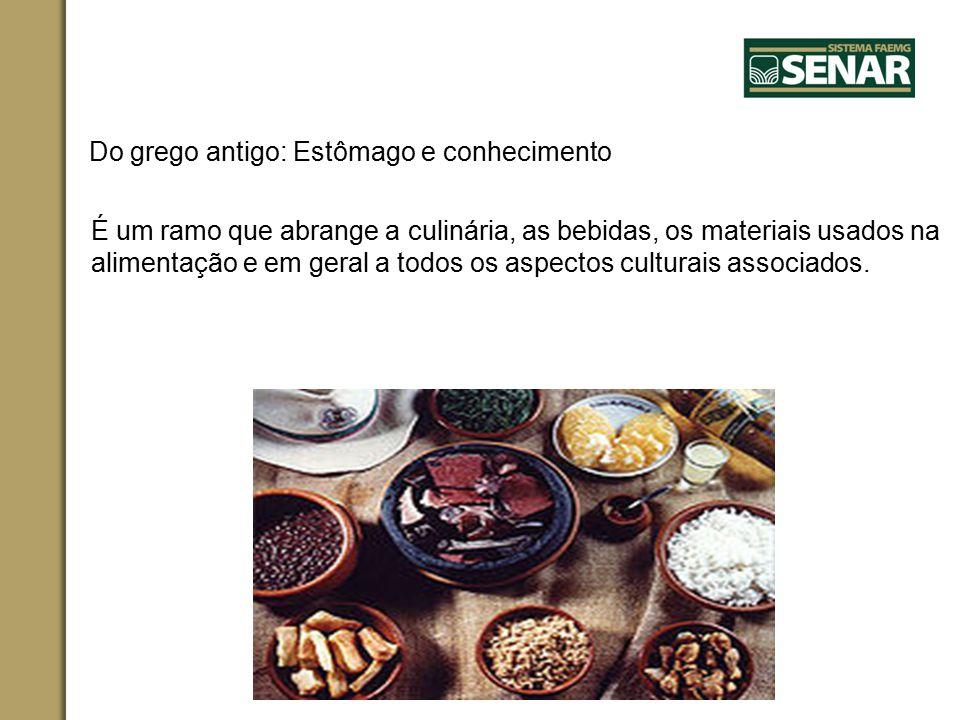 Do grego antigo: Estômago e conhecimento É um ramo que abrange a culinária, as bebidas, os materiais usados na alimentação e em geral a todos os aspectos culturais associados.