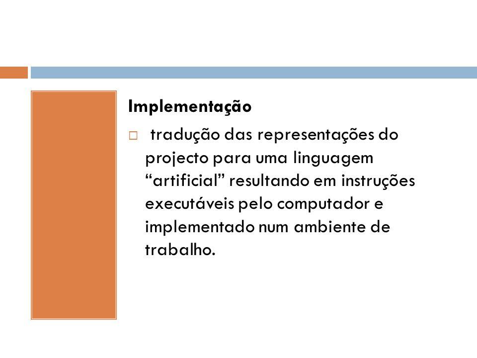 """Implementação  tradução das representações do projecto para uma linguagem """"artificial"""" resultando em instruções executáveis pelo computador e impleme"""