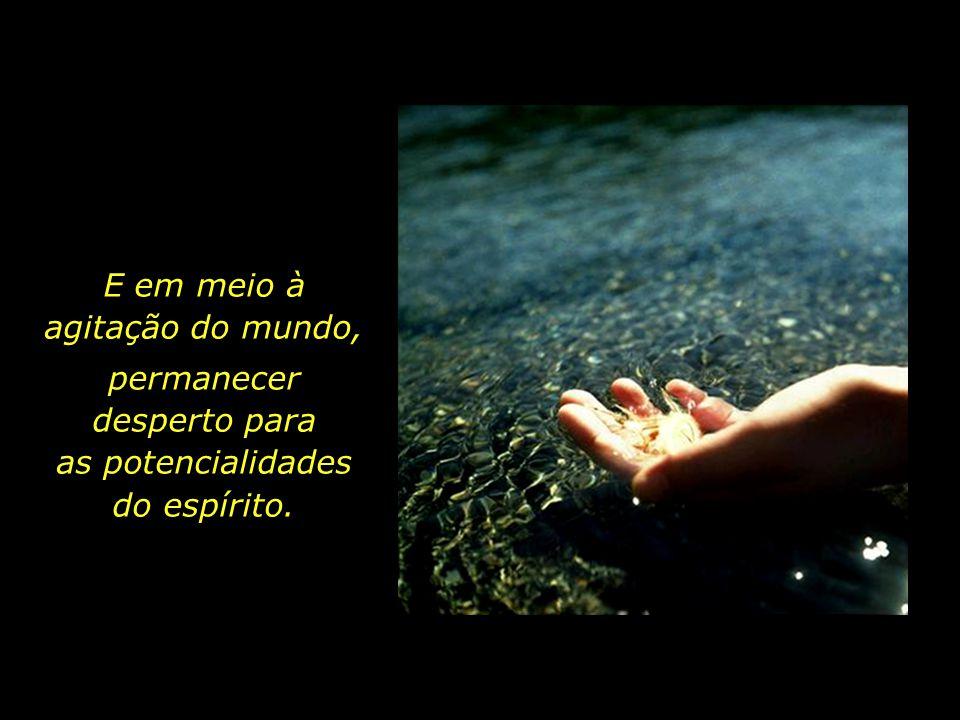 O Sopro que vivifica, - a essência mais pura e intocada da alma...